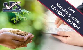 Cara mengintegrasikan ISO 14001&9001